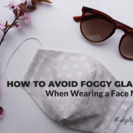 How to Avoid Foggy Glasses When Wearing a Face Mask?