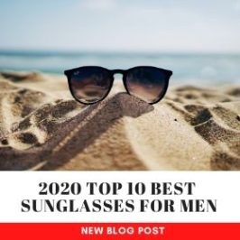 Our Top 10 Best Sunglasses for Men in 2020