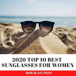 Our Top 10 Best Sunglasses for Women in 2020